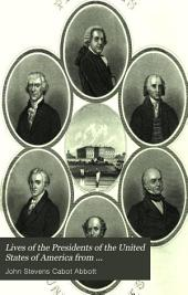 Lives of the Presidents of the United States of America from Washington to the Present Time ...