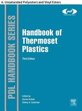 Handbook of Thermoset Plastics: 6. Unsaturated Polyesters and Vinyl Esters, Edition 3