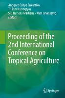Proceeding of the 2nd International Conference on Tropical Agriculture PDF