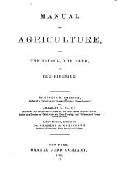 Manual of Agriculture: For the School, the Farm, and the Fireside