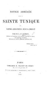 Notice abrégée sur la Sainte Tunique de Notre-Seigneur Jésus-Christ