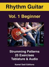 Rhythm Guitar Vol. 1: Strumming Patterns For Beginner