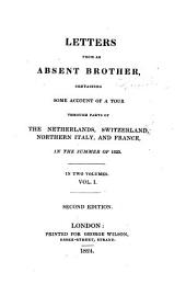 Letters from an Absent Brother: Containing Some Account of a Tour Through Parts of the Netherlands, Switzerland, Northern Italy, and France, in the Summer of 1823