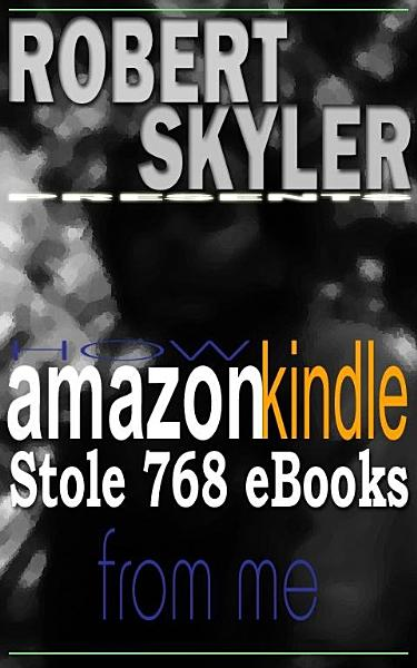 Download How amazon kindle Stole 768 Ebooks From Me Book