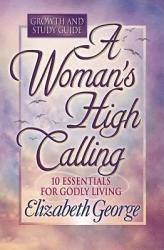 A Woman s High Calling Growth and Study Guide PDF