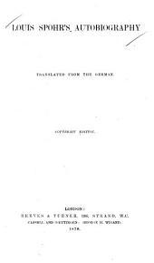 Louis Spohr's Autobiography: Volumes 1-2