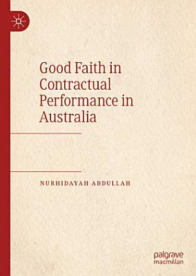 Good Faith in Contractual Performance in Australia