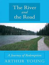 The River and the Road: A Journey of Redemption