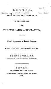 Letter Addressed as a Circular to the Members of the Willard Association for the Mutual Improvement of Female Teachers: Formed at the Troy Female Seminary, July 1837