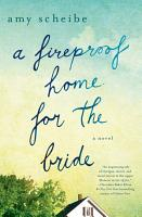 A Fireproof Home for the Bride PDF