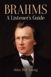 Brahms: A Listener's Guide