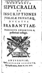 Monumenta sepulchralia ... ducatus Brabantiae