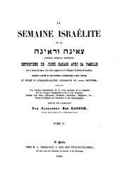 La semaine israeĺite, ou le Tseena, Ourena moderne...sur les Saintes Ećritures...: Ouvrage illustre ́de jolis dessins lithographieś a deux teintes...