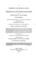 A descriptive and historical account of hydraulic and other machines for raising water  ancient and moderne with observations on various subjects connected with the mechanic arts  including the progressive development of the steam engine     PDF