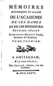Mémoires historiques et galans de l'académie de ces dames et de ces messieurs: Volume1