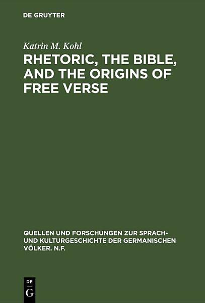 Rhetoric  the Bible  and the origins of free verse