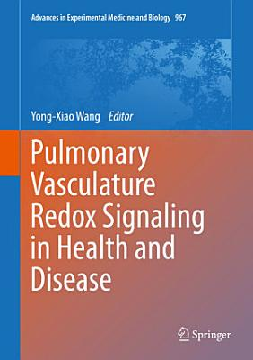 Pulmonary Vasculature Redox Signaling in Health and Disease PDF