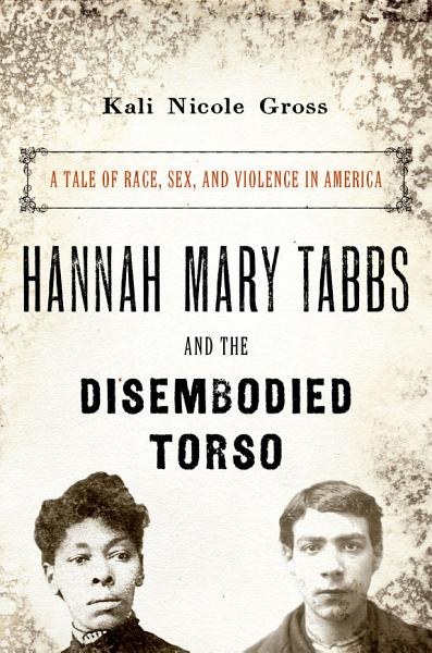 Download Hannah Mary Tabbs and the Disembodied Torso Book