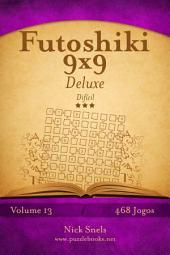 Futoshiki 9x9 Deluxe - Difícil - Volume 13 - 468 Jogos