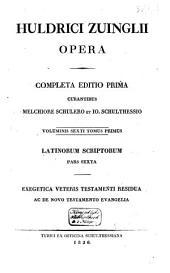 Huldrici Zuinglii opera: completa editio prima, Volume 6