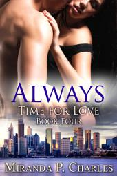 Always (Time for Love Book 4) - A Steamy Contemporary Romance Novel