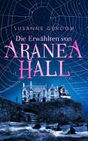 Die Erw  hlten von Aranea Hall PDF