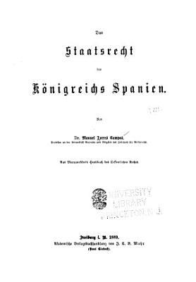 Das Staatsrecht Des Konigreichs Spanien