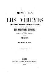 Memorias de los vireyes que han gobernado el Perú: durante el tiempo del coloniaje español : Impresas de orden suprema, Volumen 5