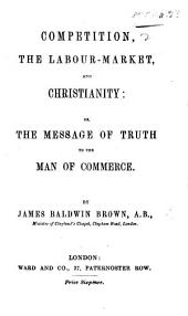 Competition, the Labour Market, and Christianity; or the Message of truth to the man of commerce