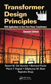 Transformer Design Principles: With Applications to Core-Form Power Transformers, Second Edition, Edition 2