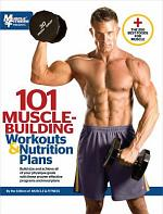 101 Muscle-Building Workouts and Nutrition Plans