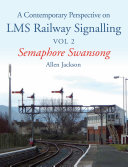 Contemporary Perspective on LMS Railway Signalling Vol 2