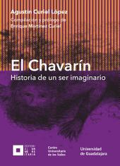 El Chavarín: Historia de un ser imaginario