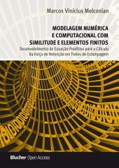 Modelagem Numérica e Computacional com Similitude e Elementos Finitos: Desenvolvimento de Equação Preditiva para o Cálculo da Força de Retenção em Freios de Estampagem