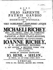De Filio sapiente patris gaudio, ad Prov. x. 1 dissertatio epistolica qua ... M. Richey ... gaudium a filio ... J. Richey ... licentiati honores ... consecuto, excitatum, ... gratulatur J. H. a Seelen