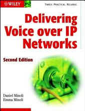 Delivering Voice over IP Networks: Edition 2