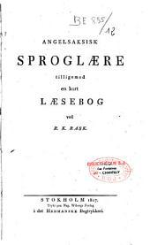 Angelsaksisk sproglaere: tilligemed en kort laesebog