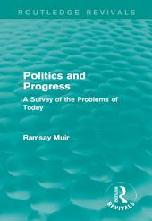 Politics and Progress: A Survey of the Problems of Today