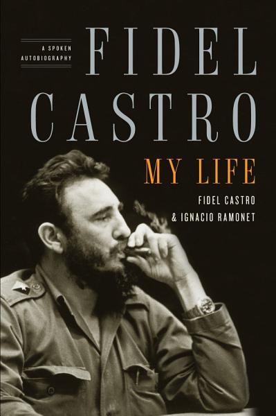 Fidel Castro My Life
