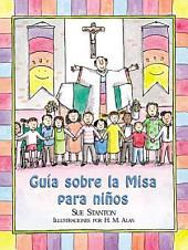 Guia Sobre LA Misa Para Ninos