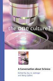 The One Culture?: A Conversation about Science