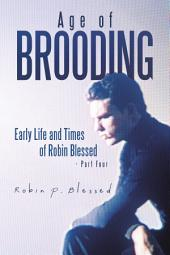 Age of Brooding: Early Life and Times of Robin Blessed - Part Four
