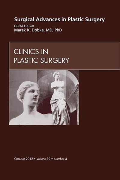 Surgical Advances in Plastic Surgery, E-Book