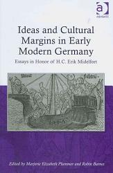 Ideas And Cultural Margins In Early Modern Germany Book PDF