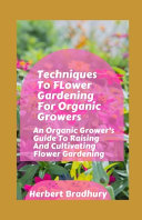 Techniques To Flower Gardening For Organic Growers