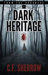 Dark Heritage: Book 1 in the From The Darkness series