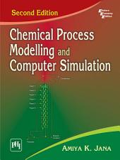 CHEMICAL PROCESS MODELLING AND COMPUTER SIMULATION: Edition 2