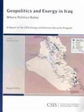 Geopolitics and Energy in Iraq: Where Politics Rules