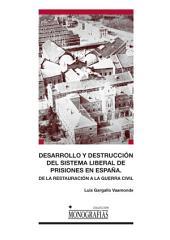 Desarrollo y destrucción del sistema liberal de prisiones en España: De la Restauración a la Guerra Civil