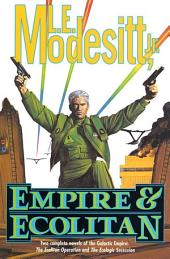 """Empire & Ecolitan: Two complete novels of the Galactic Empire: 'The Ecolitan Operation' and """"The Ecologic Sucession'"""